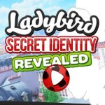 Ladybird Secret Identity Revealed